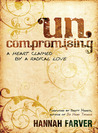 Uncompromising: A Heart Claimed By a Radical Love