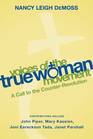 Voices of the True Woman Movement by Nancy Leigh DeMoss