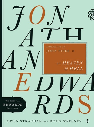 Jonathan Edwards on Heaven and Hell by Owen Strachan