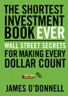 The Shortest Investment Book Ever: Wall Street Secrets For Making Every Dollar Count