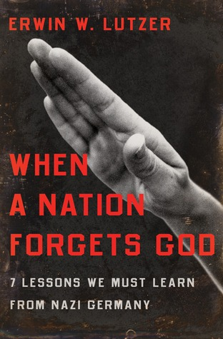 When a Nation Forgets God by Erwin W. Lutzer