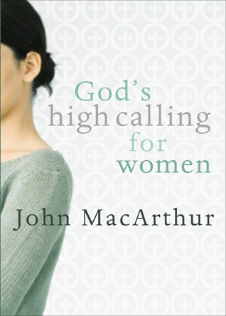 God's High Calling For Women by John MacArthur