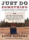 Just Do Something by Kevin DeYoung