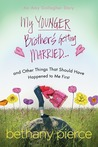 My Younger Brother's Getting Married...and Other Things That Should Have Happened to Me First: An Amy Gallagher Novel