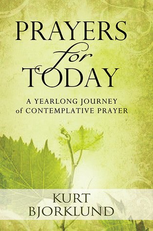 Prayers for Today by Kurt Bjorklund
