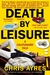 Death by Leisure: A Cautionary Tale (Hardcover)