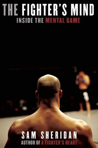 The Fighter's Mind by Sam Sheridan