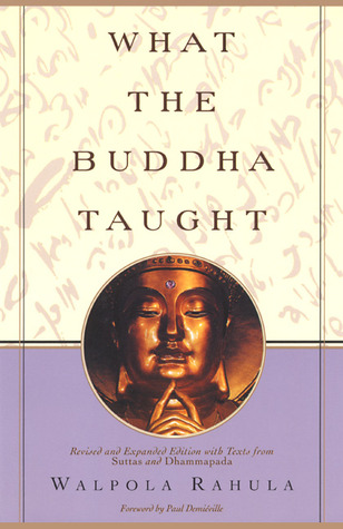What the Buddha Taught with Texts from Suttas & Dhammapada