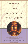 What the Buddha Taught. With Texts from Suttas & Dhammapada