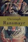 The Last World by Christoph Ransmayr