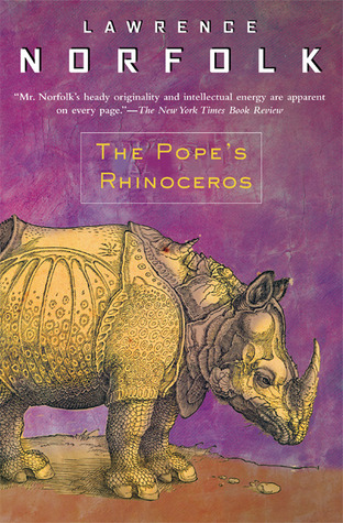 The Pope's Rhinoceros by Lawrence Norfolk