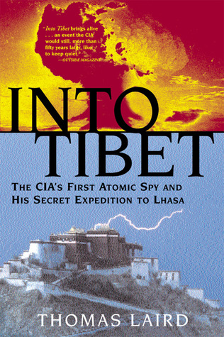 Download for free Into Tibet: The CIA's First Atomic Spy and His Secret Expedition to Lhasa PDB by Thomas Laird