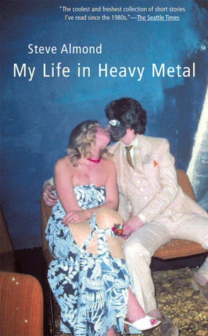 My Life in Heavy Metal by Steve Almond