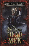 Wisdom of Dead Men (Wildenstern Saga, #2)