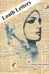 Loath Letters by Christy Leigh Stewart