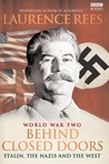 World War II: Behind Closed Doors; Stalin, the Nazis, and the West