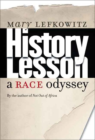 Free download History Lesson: A Race Odyssey by Mary Lefkowitz CHM