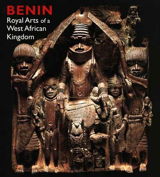 Benin: Royal Arts of a West African Kingdom