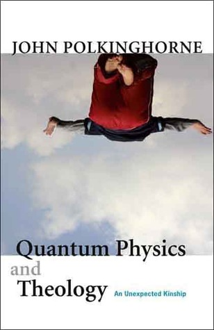 Quantum Physics and Theology by John Polkinghorne