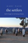 The Settlers by Gadi Taub