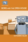 Boris and the Open House (Robot of Leisure, #1)