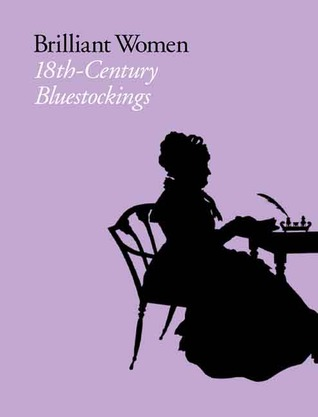 Brilliant Women: 18th-Century Bluestockings