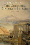 The Culture of Nature in Britain, 1680-1860