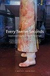 Every Twelve Seconds: Industrialized Slaughter and the Politics of Sight