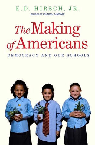 The Making of Americans by E.D. Hirsch Jr.