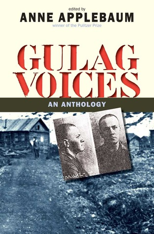 Gulag Voices  by Anne Applebaum