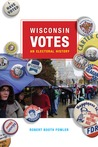 Wisconsin Votes: An Electoral History