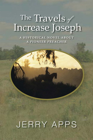 The Travels of Increase Joseph: A Historical Novel about a Pioneer Preacher