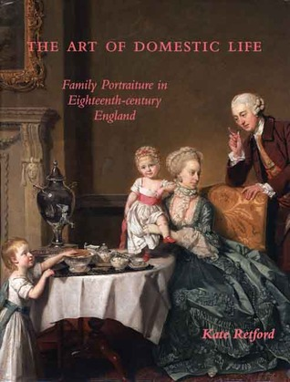 The Art of Domestic Life by Kate Retford