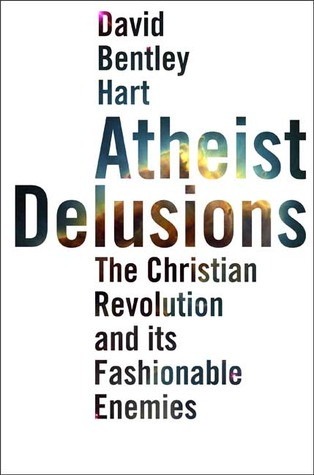 Atheist Delusions by David Bentley Hart