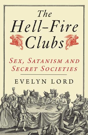 The Hellfire Clubs by Evelyn Lord