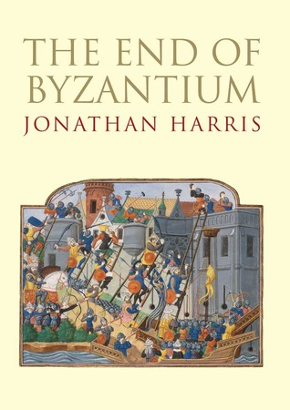 The End of Byzantium by Jonathan Harris