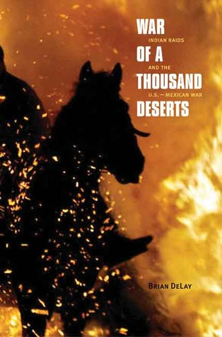 War of a Thousand Deserts by Brian Delay