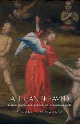 All Can Be Saved by Stuart B. Schwartz