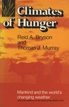 Climates of Hunger: Mankind and the World's Changing Weather
