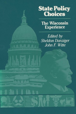 State Policy Choices  by  Sheldon Danziger