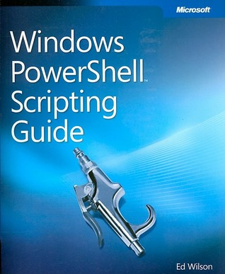Windows powershell scripting guide by ed wilson reviews for Window quotes goodreads