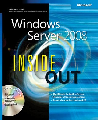 Windows Server® 2008 Inside Out by William R. Stanek