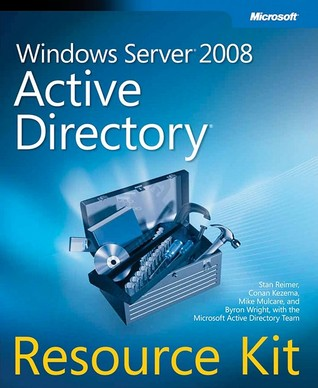 Windows Server&amp;reg; 2008 Active Directory&amp;reg; Resource Kit