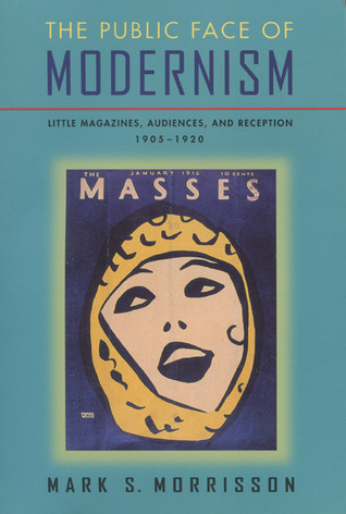 Public Face Of Modernism by Mark S. Morrisson