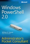 Windows PowerShell™ 2.0 Administrators Pocket Consultant: Administrator's Pocket Consultant