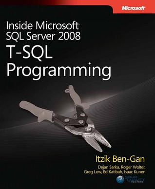 Inside Microsoft SQL Server 2008 by Itzik Ben-Gan