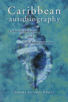Caribbean Autobiography: Cultural Identity and Self-representation (Wisconsin Studies in Autobiography)