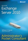 Microsoft® Exchange Server 2010 Administrator�s Pocket Consultant