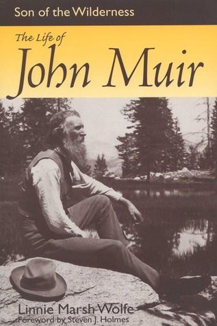 A review of son of wilderness the life of john muir by linnie marsh wolfe