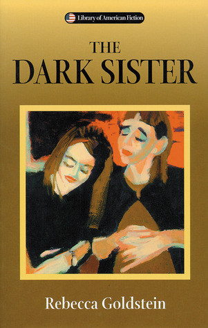 The Dark Sister by Rebecca Goldstein